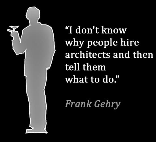 Frank Gehry Quotes Adriana Sassoon